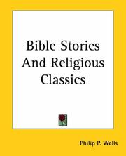 Cover of: Bible Stories And Religious Classics | Philip P. Wells