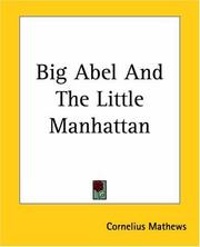 Cover of: Big Abel And The Little Manhattan | Cornelius Mathews