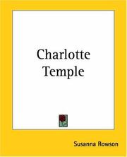 Cover of: Charlotte Temple | Mrs. Susanna (Haswell) Rowson
