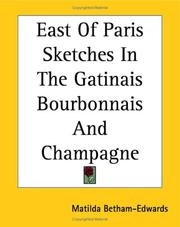 Cover of: East Of Paris Sketches In The Gatinais Bourbonnais And Champagne
