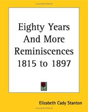 Cover of: Eighty Years And More Reminiscences 1815 To 1897 | Elizabeth Cady Stanton