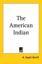 The American Indian by A. Hyatt Verrill