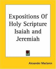 Cover of: Expositions Of Holy Scripture Isaiah and Jeremiah
