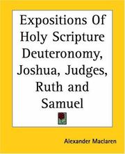 Cover of: Expositions Of Holy Scripture Deuteronomy, Joshua, Judges, Ruth and Samuel