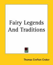 Cover of: Fairy Legends And Traditions | Croker, Thomas Crofton