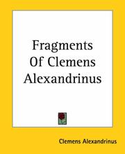 Cover of: Fragments Of Clemens Alexandrinus | Clemens Alexandrinus