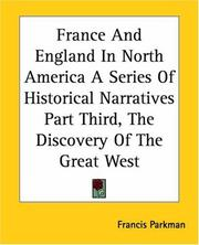Cover of: France And England In North America A Series Of Historical Narratives, The Discovery Of The Great West