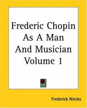 Cover of: Frederic Chopin As A Man And Musician