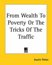 Cover of: From Wealth To Poverty Or The Tricks Of The Traffic