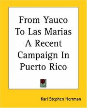 Cover of: From Yauco To Las Marias A Recent Campaign In Puerto Rico