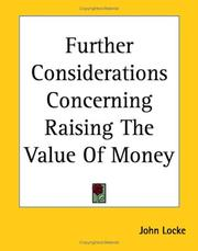 Cover of: Further considerations concerning raising the value of money by John Locke
