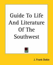 Cover of: Guide To Life And Literature Of The Southwest | Frank J. Dobie