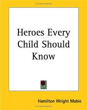 Cover of: Heroes Every Child Should Know | Hamilton Wright Mabie