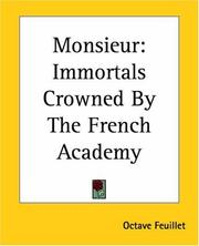 Cover of: Monsieur: Immortals Crowned By The French Academy