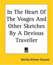 Cover of: In The Heart Of The Vosges And Other Sketches By A Devious Traveller