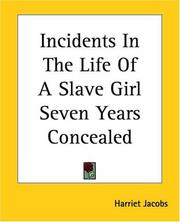 Cover of: Incidents In The Life Of A Slave Girl Seven Years Concealed