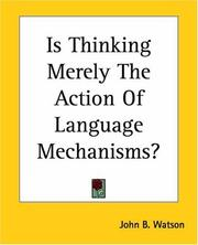 Cover of: Is Thinking Merely The Action Of Language Mechanisms?