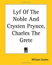 Cover of: Lyf Of The Noble And Crysten Prynce, Charles The Grete