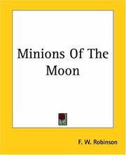 Cover of: Minions Of The Moon | F. W. Robinson