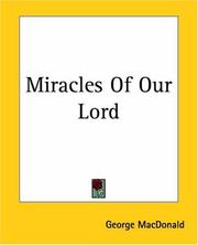 Cover of: Miracles Of Our Lord | George MacDonald
