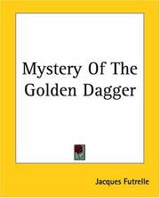 Cover of: Mystery Of The Golden Dagger | Jacques Futrelle