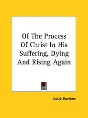 Cover of: Of The Process Of Christ In His Suffering, Dying And Rising Again