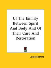 Cover of: Of The Enmity Between Spirit And Body And Of Their Cure And Restoration | Jacob Boehme