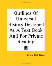 Cover of: Outlines of universal history : designed as a text-book and for private reading