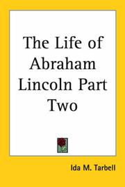 Cover of: The Life of Abraham Lincoln (Part Two)
