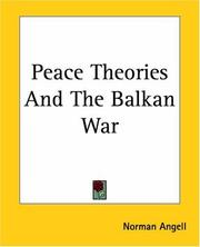 Cover of: Peace Theories And The Balkan War | Norman Angell