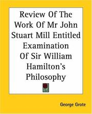Cover of: Review Of The Work Of Mr John Stuart Mill Entitled Examination Of Sir William Hamilton