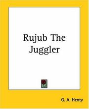 Cover of: Rujub The Juggler | G. A. Henty