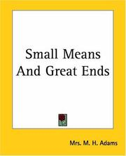 Cover of: Small Means And Great Ends | M. H. Adams