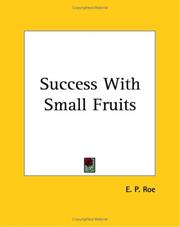 Cover of: Success With Small Fruits | Edward Payson Roe