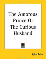Cover of: The amorous prince, or, The curious husband