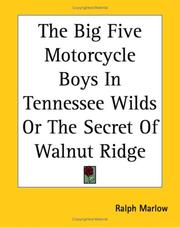 Cover of: The Big Five Motorcycle Boys In Tennessee Wilds Or The Secret Of Walnut Ridge | Ralph Marlow
