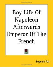 Cover of: Boy Life Of Napoleon Afterwards Emperor Of The French | Eugenie Foa