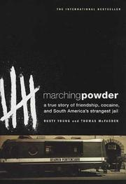 Marching Powder by Thomas McFadden, Rusty Young