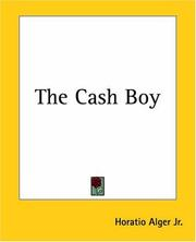 Cover of: The Cash Boy | Horatio Alger, Jr.