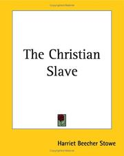 Cover of: The Christian slave: a drama founded on a portion of Uncle Tom's cabin