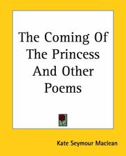 Cover of: The Coming Of The Princess And Other Poems | Kate Seymour Maclean