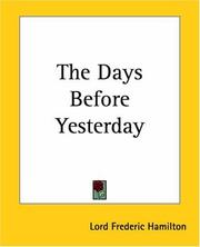 Cover of: The Days Before Yesterday | Lord Frederic Hamilton