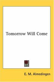 Cover of: Tomorrow will come