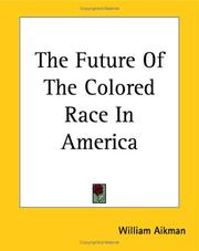 The future of the colored race in America by William Aikman