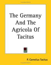 Cover of: The Germany And the Agricola of Tacitus | P. Cornelius Tacitus