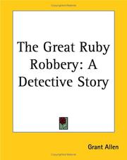 Cover of: The Great Ruby Robbery: A Detective Story