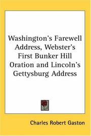 Cover of: Washington's Farewell Address, Webster's First Bunker Hill Oration And Lincoln's Gettysburg Address