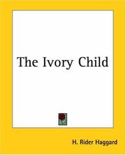 Cover of: The Ivory Child | H. Rider Haggard