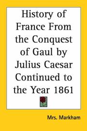 Cover of: History of France from the Conquest of Gaul by Julius Caesar Continued to the Year 1861