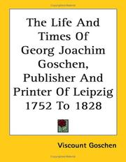 Cover of: The Life and Times of Georg Joachim Goschen, Publisher and Printer of Leipzig 1752 to 1828 | George Joachim Goschen, 1st Viscount Goschen